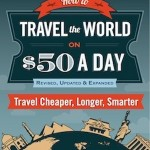 Review: How to Travel the World on $50 a Day